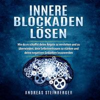 Innere Blockaden lösen - Andreas Steinberger
