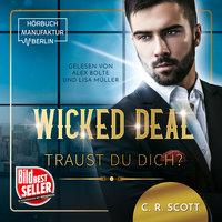 Wicked Deal: Traust du dich? - C.R. Scott