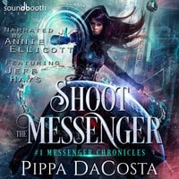 Shoot the Messenger - Pippa DaCosta