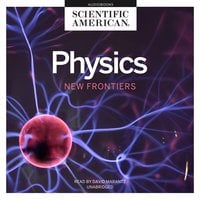 Physics: New Frontiers - Scientific American