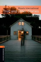 Ghosts International: Troll and Other Stories - Sarah Walker