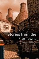 Stories from the Five Towns - Arnold Bennett, Nick Bullard