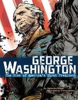 George Washington: The Rise of America's First President - Agnieszka Biskup