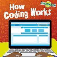 How Coding Works - Ben Hubbard