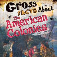 Gross Facts About the American Colonies - Mira Vonne