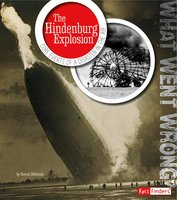 The Hindenburg Explosion: Core Events of a Disaster in the Air - Steven Otfinoski