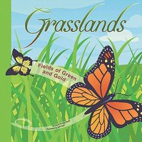 Grasslands: Fields of Green and Gold - Laura Purdie Salas