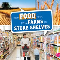 How Food Gets from Farms to Store Shelves - Erika Shores