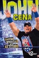 John Cena: Rapping Wrestler with Attitude - Lucia Raatma