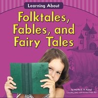 Learning About Folktales, Fables, and Fairy Tales - Martha Rustad