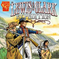 The Lewis and Clark Expedition - Jessica Gunderson