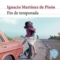 Fin de temporada - Ignacio Martínez de Pisón