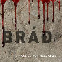 Bráð - Magnús Þór Helgason