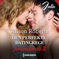 Den perfekte datingregel - Alison Roberts