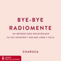 Bye-Bye Radiomente - Charuca