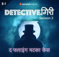 DetectiveGiri S02E01 - The Flying Matka Case - Harpal Mahal