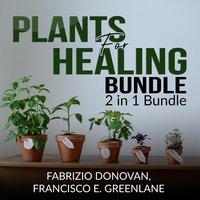 Plants for Healing Bundle: 2 in 1 Bundle - Fabrizio Donovan, Francisco E. Greenlane