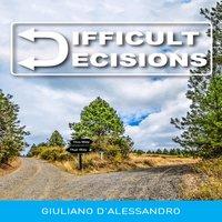 Difficult Decisions - Giuliano Dalessandro