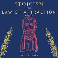 Stoicism and Law of Attraction, Collection - Michael Pond