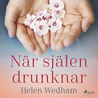 När själen drunknar - Helen Wedham