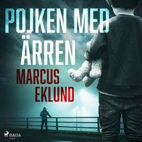 Pojken med ärren - Marcus Eklund