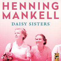 Daisy sisters - Henning Mankell