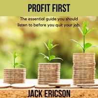 Profit First: The essential guide you should listen to before you quit your job - Jack Ericson