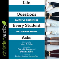 Life Questions Every Student Asks: Faithful Responses to Common Issues - Gary M. Burge, David Lauber