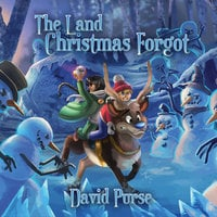 The Land Christmas Forgot - David Purse