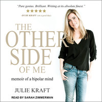 The Other Side of Me: Memoir of a Bipolar Mind - Julie Kraft