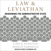 Law and Leviathan: Redeeming the Administrative State - Cass R. Sunstein, Adrian Vermeule