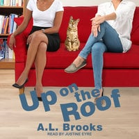 Up on the Roof - A.L. Brooks