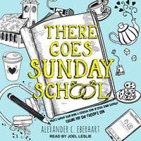 There Goes Sunday School - Alexander C. Eberhart