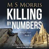 Killing by Numbers: An Oxford Murder Mystery - M S Morris