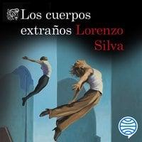 Los cuerpos extraños - Lorenzo Silva