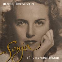 Sonja - Líf og leyndardómar Sonju W. Benjamínsson de Zorrilla - Reynir Traustason