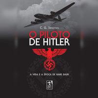 O piloto de Hitler - C.G. Sweeting