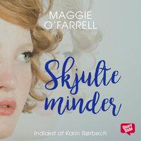 Skjulte minder - Maggie O'Farrell