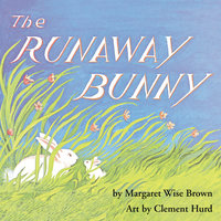 The Runaway Bunny - Margaret Wise Brown