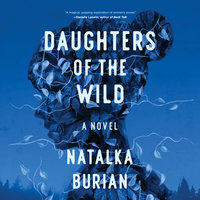 Daughters of the Wild - Natalka Burian