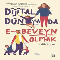 Dijital Dünyada E-beveyn Olmak - Salih Uyan