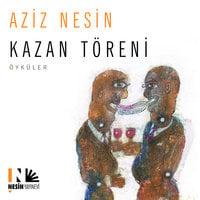 Kazan Töreni - Aziz Nesin