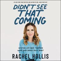 Didn't See That Coming - Rachel Hollis