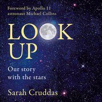 Look Up: Our Story With the Stars - Sarah Cruddas