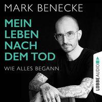 Mein Leben nach dem Tod - Wie alles begann - Dr. Mark Benecke