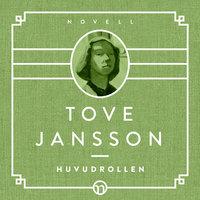 Huvudrollen - Tove Jansson