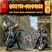 Geister-Schocker - Folge 89: Die Welt der lebenden Toten - Markus Topf