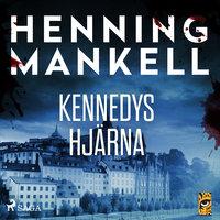 Kennedys hjärna - Henning Mankell