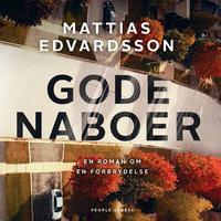 Gode naboer - Mattias Edvardsson