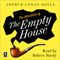 The Adventure of the Empty House: A Sherlock Holmes Adventure - Arthur Conan Doyle